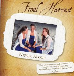 Final Harvest -- Never Alone