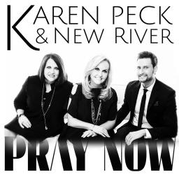 Karen Peck and New River - Pray Now