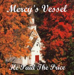 Mercy's Vessel - He Paid The Price