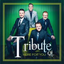 Tribute Quartet - Here For You